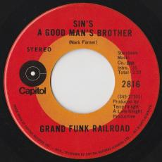 Grand Funk Railroad - Sin\'s A Good Man\'s Brother / Nothing Is The Same
