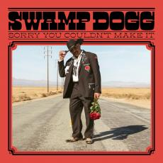 Swamp Dogg	 - Sorry You Couldn\'t Make It