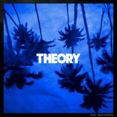 Theory ( Of A Deadman ) - Say Nothing