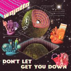 Wajatta - Don\'t Let Get You Down