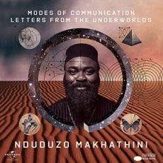 Makhathini, Nduduzo - Modes Of Communication: Leters From The Underworlds