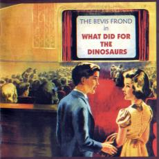 Bevis Frond - Rsd2020 - What Did For The Dinosaurs (2lp)