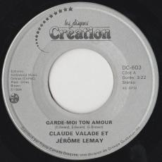Valade, Claude & Jérome Lemay ( Jr. ) - Garde-moi Ton Amour ( Save Your Love )