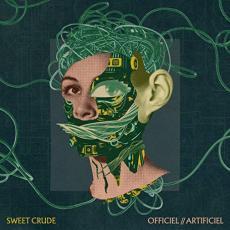 Sweet Crude - Officiel // Artificiel