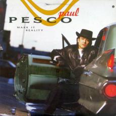 Pesco, Paul - Make It Reality