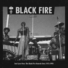 // Various Artists - Black Fire Soul Love Now: The Black Fire Records Story 1975-19