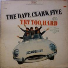 Dave Clark Five, The - Try Too Hard