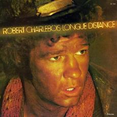 Charlebois, Robert - Longue Distance  ( Yellow Lettering On Front Cover )