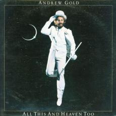 Gold, Andrew - All This And Heaven Too ( Vg )