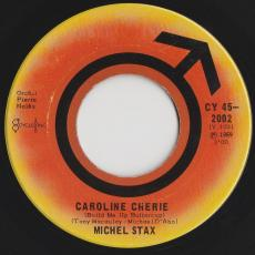 Stax, Michel - Caroline Cherie (the Foundations Cover ) / Le Petit Louis ( Lulu Cover )