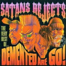 Demented Are Go - Satans Rejects: Very Best Of