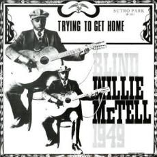 Mctell, Blind Willie - Trying To Get Home (180 Gram)