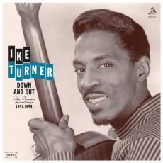 Turner, Ike - Down & Out: Ike Turner Recordings 1951-59