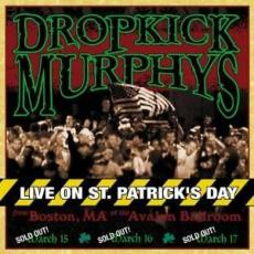 Dropkick Murphys - Live On St. Patrick\'s Day From Boston, Ma (2lp)