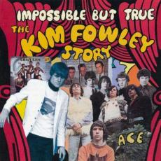 Fowley, Kim - Impossible But True - The Story