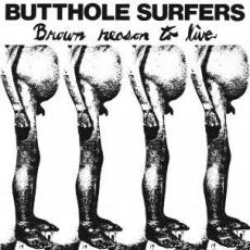 Butthole Surfers - Brown Reason To Live ( Ep )