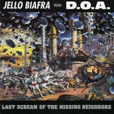 Biafra, Jello & D.O.A. - Last Scream Of The Missing Neighbours