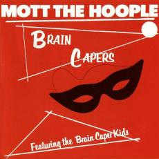 Mott The Hoople - Brain Capers (2 Bonus Tracks)