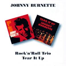 / Burnette, Johnny - Rock \'n\' Roll Trio / Tear It Up (2cd)