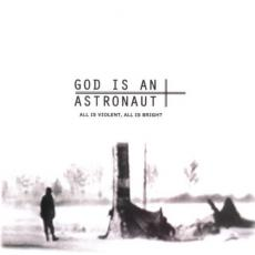 God Is An Astronaut - All Is Violent, All Is Bright (digi-bonus Track)