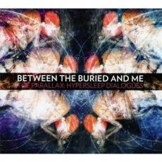 / Between The Buried And Me – Parallax: Hypersleep Dialogues